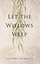 Let the Willows Weep