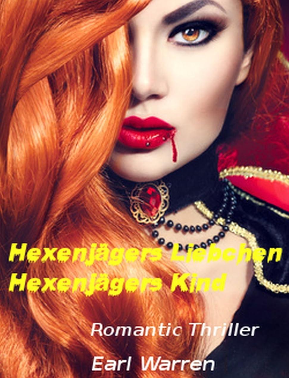 できればオペレーター花婿Hexenj?gers Liebchen - Hexenj?gers Kind: Romantic Thriller (German Edition)
