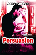 PERSUASION: UNABRIDGED AND ANNOTATED ORIGINAL CLASSIC - JANE AUSTEN COLLECTION BOOK 6 (English Edition)
