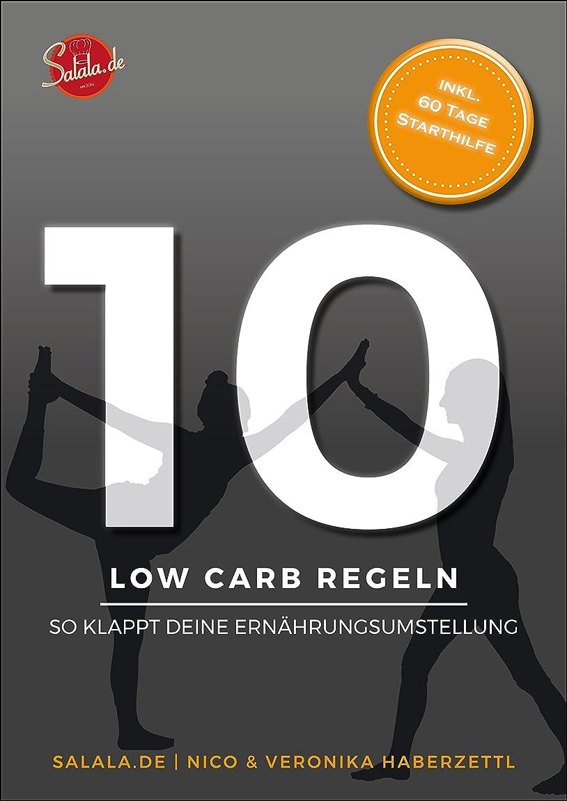 注目すべき彼の船上10 Low Carb Regeln - Damit klappt auch Deine Ern?hrungsumstellung: inkl. 60 Tage Starthilfe und 7-Tage Beispiel-Ern?hrungsplan mit 22 Rezepten (German Edition)