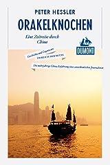 DuMont Reiseabenteuer Orakelknochen: Eine Zeitreise durch China (DuMont Reiseabenteuer E-Book) (German Edition) Format Kindle