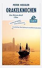 DuMont Reiseabenteuer Orakelknochen: Eine Zeitreise durch China (DuMont Reiseabenteuer E-Book) (German Edition)