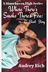 Where's There Smoke There's Fire: A Short Story (A Stonehaven High Series Book 1) Kindle Edition