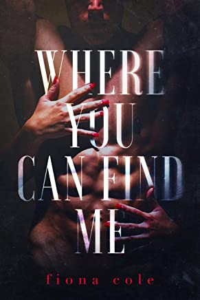 Where You Can Find Me (A Steamy Romantic Suspense) (English Edition)