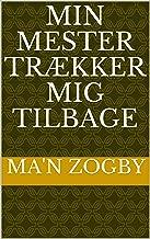 Min mester trækker mig tilbage (Danish Edition)