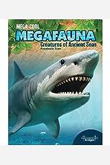 MegaCool MegaFauna: Creatures of Ancient Seas—Historic Underwater Creatures, Grades 3-6 Leveled Readers (32 pgs) Kindle Edition