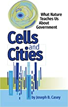 Cells and Cities: What Nature Teaches Us About Government