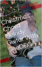 Christmas Chord Melody Guitar With SeeDEGA