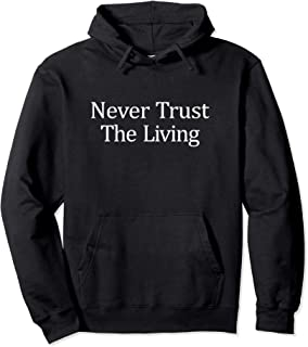 Never Trust The Living - Pullover Hoodie