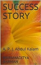 SUCCESS STORY: A. P. J. Abdul Kalam