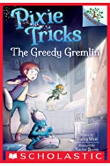 The Greedy Gremlin: A Branches Book (Pixie Tricks #2) Kindle Edition