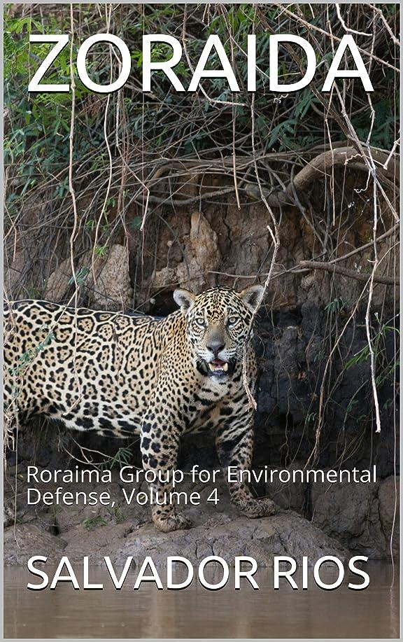歩く多様性苦ZORAIDA: Roraima Group for Environmental Defense, Volume 4 (English Edition)