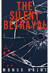 The Silent Betrayal Kindle Edition