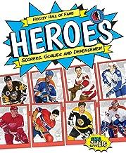 Hockey Hall of Fame Heroes: Scorers, Goalies and Defensemen (Hockey Hall of Fame Kids)