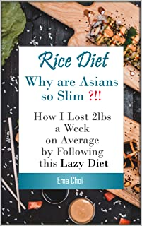 Rice Diet: Why are Asians slim? How I lost 2lbs a week on average by following this lazy diet (plant paradox, plant parado...