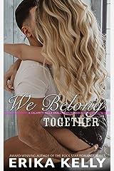 We Belong Together (A Calamity Falls Small Town Romance Novel Book 2) Kindle Edition