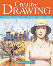 Creative Drawing: A Practical Guide to Using Pencil, Crayon, Pastel, Ink and Watercolour