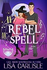 Rebel Spell: A Paranormal Chick Lit Novel (Salem Supernaturals Book 1) Kindle Edition