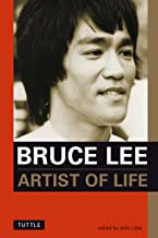 Bruce Lee Artist of Life: Inspiration and Insights from the World's Greatest Martial Artist (Bruce Lee Library)