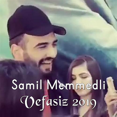 Vefasiz 2019 By Samil Memmedli On Amazon Music Amazon Com