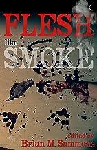 Flesh Like Smoke