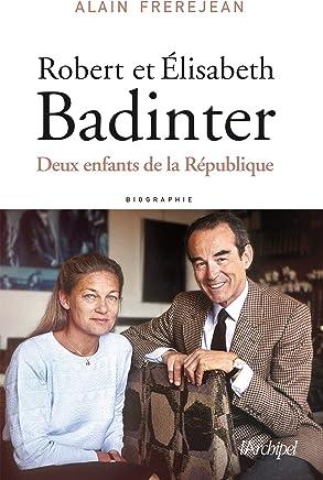 Robert et Elisabeth Badinter : Deux enfants de la République
