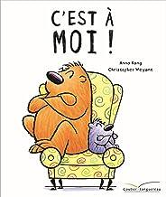 C'EST À MOI ! (Les grandes thématiques de l'enfance) (French Edition)