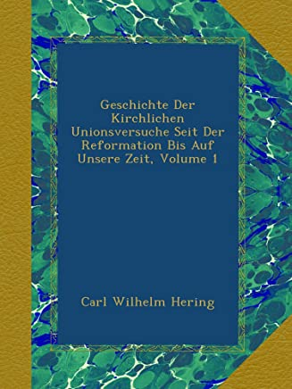 Geschichte Der Kirchlichen Unionsversuche Seit Der Reformation Bis Auf Unsere Zeit, Volume 1