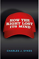 How The Right Lost Its Mind Kindle Edition