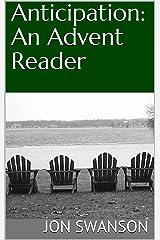 Anticipation: An Advent Reader Kindle Edition