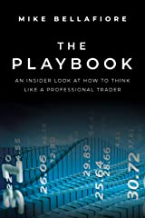 The Playbook: An Inside Look at How to Think Like a Professional Trader Kindle Edition