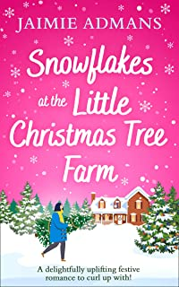Snowflakes at the Little Christmas Tree Farm: A cosy and uplifting romance