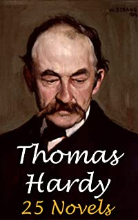 Thomas Hardy: 25 Novels - Far From The Madding Crowd, The Return of the Native, The Mayor of Casterbridge, Tess of the d'Urbervilles, Jude the Obscure and much more..