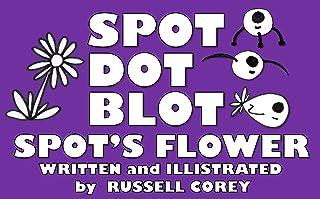 SPOT DOT BLOT SPOT'S FLOWER