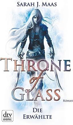 Throne of Glass 1 Die Erwählte Roan by Sarah J. Maas