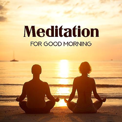 Meditation for Good Morning de Guided Meditation Music Zone ...