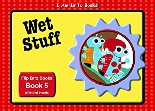Wet Stuff: Book 5 of Stage 2: Flip Into Books (I Am In To Books! 15)