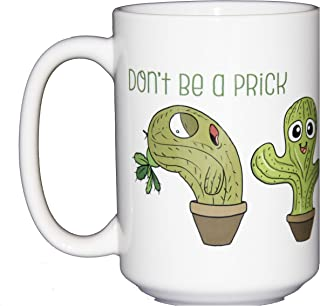 Don't Be a Prick - Funny Catcus Succulent Coffee Mug Humor