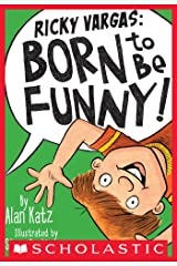Ricky Vargas #2: Born to Be Funny! Kindle Edition