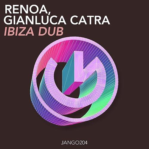 Amazon.com: Ibiza Dub: Gianluca Catra Renoa: MP3 Downloads