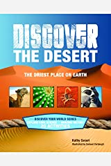 DISCOVER THE DESERT: The Driest Place on Earth (Discover Your World) Kindle Edition