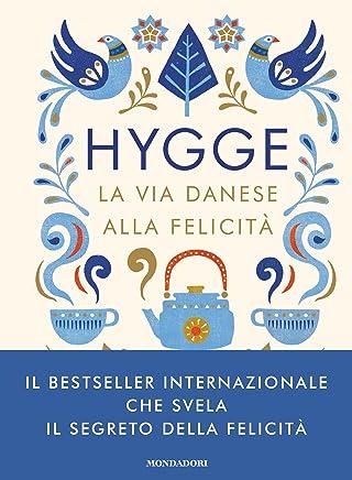 Hygge: La via danese alla felicità (Italian Edition)
