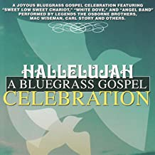 Hallelujah : A Bluegrass Gospel Celebration