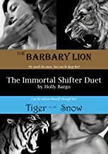The Immortal Shifter Duet: The Barbary Lion AND Tiger in the Snow (Immortal Shifters Book 1)
