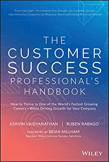 Vaidyanathan, A: Customer Success Professional's Handbook: How to Thrive in One of the World's Fastest Growing Careers--Wh...