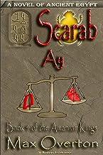 The Amarnan Kings, Book 4: Scarab - Ay (The Amarnan Kings, Ancient Egyptian Series)
