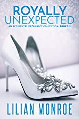 Royally Unexpected: The Farcliff Kingdom Accidental Baby Trilogy (Surprise Baby Stories Book 1) Kindle Edition