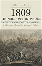 Napoleon's Defeat of the Habsburgs (1809: Thunder on the Danube Book 1)