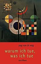 Warum ich tue, was ich tue: Einblicke in die Hintergründe unseres Handelns (German Edition)