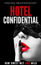 HOTEL CONFIDENTIAL: RAW SWEET WET AND WILD (English Edition)